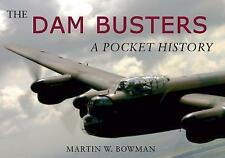 The Dam Busters: A Pocket History, New, Martin Bowman Book