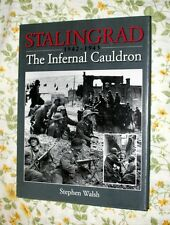 STALINGRAD 1942-43 THE INFERNAL CAULDRON BY STEPHEN WALSH HARDCOVER 2000