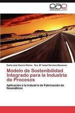 Modelo de Sostenibilidad Integrado para la Industria de Procesos: Aplicación a l