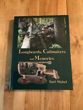 Longbeards Callmakers And Memories by Earl Mickel, Turkey Call Book 2005, 1st Ed