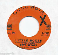 PETE SEEGER * 45 * Little Boxes * 1964 #70 * USA ORIGINAL on COLUMBIA * Seger