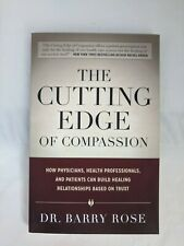 The Cutting Edge of Compassion by Dr. Barry Rose Very Good