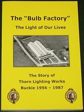 THORN FACTORY HISTORY Buckie Bulb Lighting Works Memories Moray Firth Industry