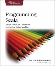 Programming Scala: Tackle Multi-Core Complexity on the Java Virtual Machine (Pra