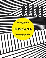 Toskana - Authentische Rezepte aus Italien von Katie Caldesi (23.07.2018, HC)
