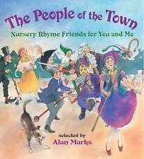The People of the Town: Nursery-Rhyme Friends for You and Me (Hardback or Cased