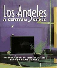 Los Angeles: A Certain Style Vaughan, John & Viladas P Hardcover