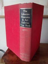 The Libraries Museums & Art Galleries Year Book 1971 E & E Corbett.