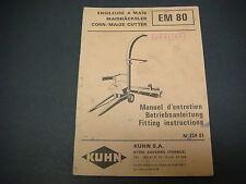 Kuhn Manual EM 80 Corn/Maize Cutter Fitting Instructions No.154.01 S8490