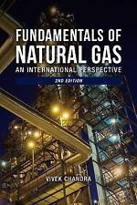 FUNDAMENTALS OF NATURAL GAS - CHANDRA, VIVEK - NEW HARDCOVER BOOK