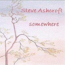 Ashcroft Steve, Steve Ashcroft - Somewhere [New CD]