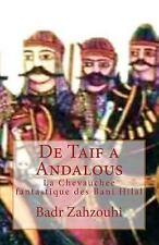 De Taif a Andalous : La Chevauchee Fantastique des Bani Hilal by Badr...