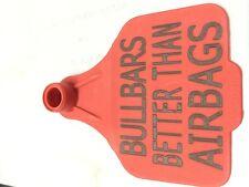 Bullbars Better Than Airbags Ear Tag