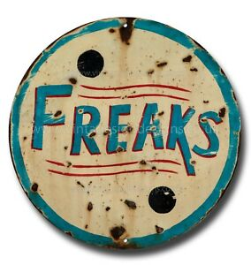 "FREAKS 11"" ROUND REPRODUCTION SIDE SHOW METAL SIGN. CIRCUS / CURIOSITIES."