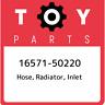 16571-50220 Toyota Hose, radiator, inlet 1657150220, New Genuine OEM Part