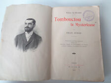 TOMBOUCTOU LA MYSTERIEUSE Félix Dubois 1897 Flammarion Livre ancien Afrique
