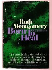 BORN TO HEAL - LATE  JOURNALIST PSYCHIC RUTH MONTGOMERY SIGNED 1ST GOOD COND