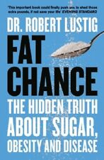 Fat Chance by Dr Robert Lustig NEW