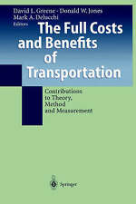 The Full Costs and Benefits of Transportation: Contributions To Theory, Method