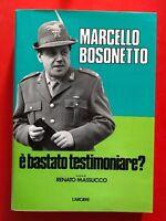 R. MASSUCO - MARCELLO BOSONETTO. E' BASTATO TESTIMONIARE - 1984 L'ARCIERE (YE)