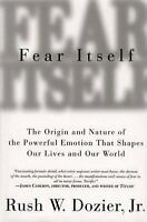 Fear Itself : The Origin and Nature of the Powerful Emotion That Shapes  (ExLib)