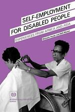 Self-Employment for Disabled People : Experiences from Africa and Asia by...