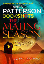 The Mating Season: BookShots, By Patterson, James, Horowitz, Laurie,in Used but