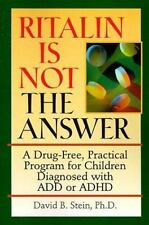 Ritalin Is Not The Answer: A Drug-Free, Practical Program for Children Diagnose