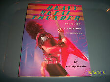 Heavy Metal Thunder The Music Its History Its Heroes by Philip Bashe
