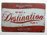 Happiness is Not a Destination It is a Way of Life Rustic Retro Metal Tin Sign.