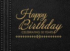 Happy Birthday Celebrating 30 Years 30th Birthday Guest Book, Black Faux Leathe