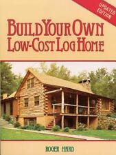 Build Your Own Low-Cost Log Home Book~Tools~Fireplaces~Kits~Sites~Porches~NEW