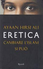 Ayaan Hirsi Ali Eretica Cambiare l'Islam si può