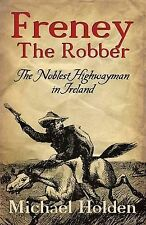 Freney the Robber: The Noblest Highwayman in Ireland-ExLibrary