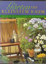 Fachbuch Gärten auf kleinsten Raum Ideen für Balkon Hof Hauseingang Fensterbank