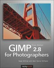 GIMP 2. 8 for Photographers : Image Editing with Open Source Software by...