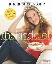 The Kind Diet: A Simple Guide to Feeling Great, Losing Weight, and Saving the Pl