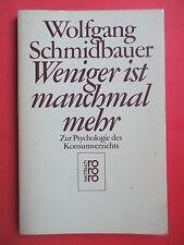 Schmidbauer,Wolfgang.Weniger ist manchmal mehr.Psychologie Konsumverzicht