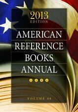 American Reference Books Annual: 2013 Edition, Volume 44 (ARBA and Ind-ExLibrary