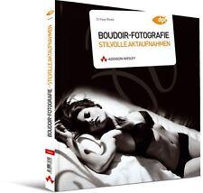 Boudoir-Fotografie - Stilvolle Aktaufnahmen von Critsey Rowe (2011, Taschenbuch)