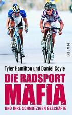 Hamilton, T: Radsport-Mafia und ihre schmutzigen Geschäfte von Tyler Hamilton...