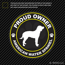 Proud Owner American Water Spaniel Sticker Decal Adhesive Vinyl dog canine pet