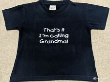 THAT'S IT I'M CALLING GRANDMA T SHIRT AGED 3-5 YEARS OLD CHILDREN BABY TODDLER
