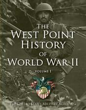 West Point History of World War II, Vol. 1 (The West Point History of Warfare)