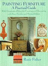 Painting Furniture: A Practical Guide With Hundreds of Ideas for Creating and