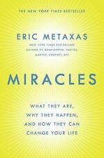 Miracles: What They Are, Why They Happen, and How They Can Change Your Life by