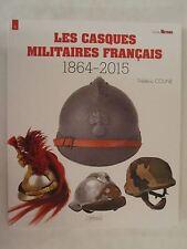 Les Casques Militaires Francais 1864-2015 (French Text)