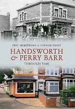 Handsworth and Perry Barr Through Time by Vernon Frost, Eric Armstrong...