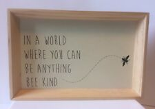 In A World Where You Can Be Anything BEE Kind Wall Sign Plaque Unstained Wood