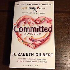 Elizabeth Gilbert COMMITTED A LOVE STORY sequel Eat Pray Love paperback novel pb
